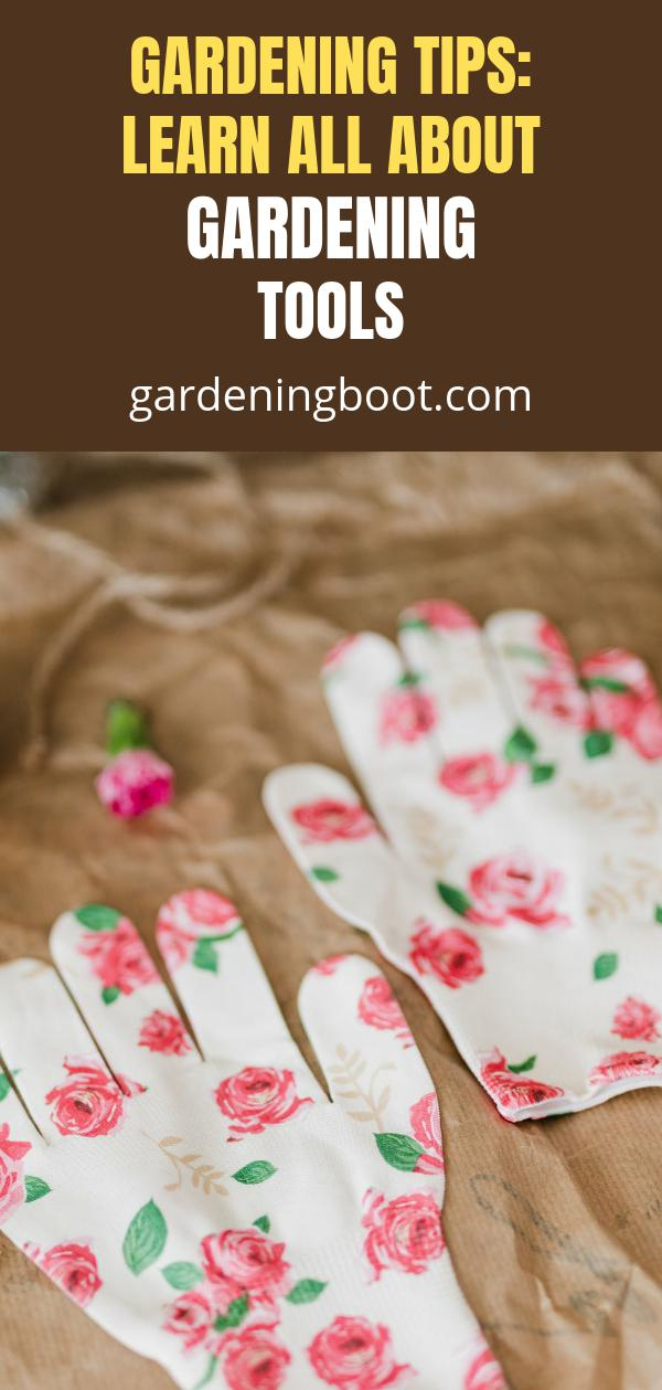 Gardening Tips: Learn All About Gardening Tools