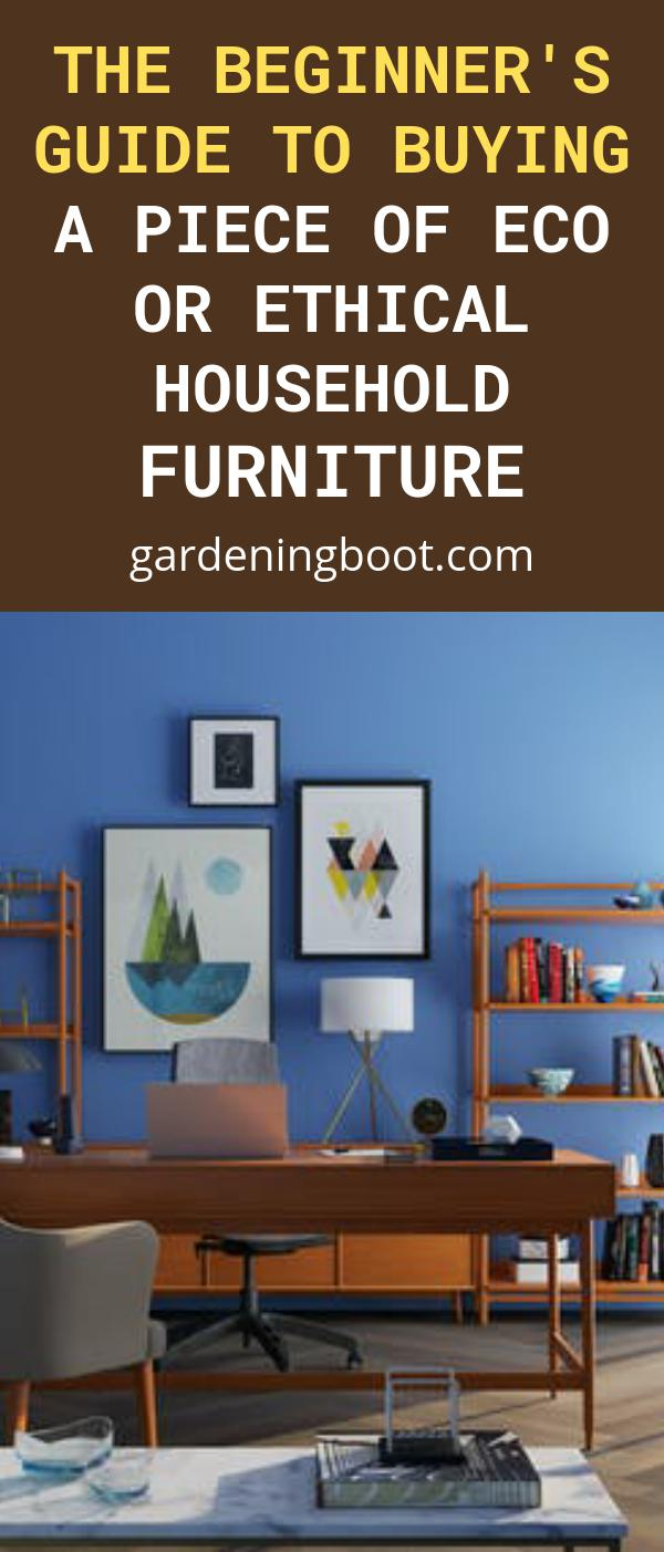 The Beginner's Guide to Buying a Piece of Eco or Ethical Household Furniture